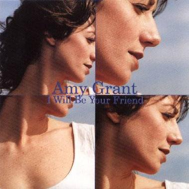 Amy Grant - I Will Be Your Friend Lyrics | MetroLyrics